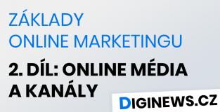Základy online marketingu 2. díl: Online média a kanály